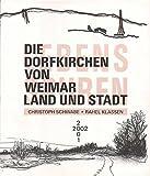 Die Dorfkirchen von Weimar Land und Stadt: Lebensspuren (Land und Leute) - Christoph Schwabe
