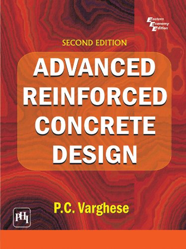Advanced Reinforced Concrete Design, 2/E (English Edition)