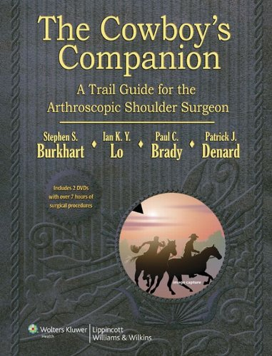 The Cowboy's Companion: A Trail Guide for the Arthroscopic Shoulder Surgeon (English Edition)