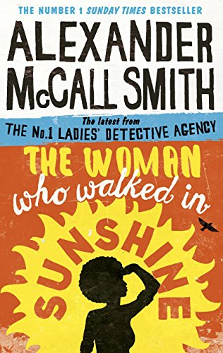 The Woman Who Walked in Sunshine: Mma Ramotswe 16 (No. 1 Ladies' Detective Agency) (English Edition)