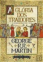 A Glória dos Traidores As Crónicas de Gelo e Fogo - Vol. 6 (Portuguese Edition)