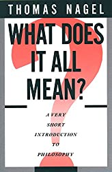 What Does It All Mean?: A Very Short Introduction to Philosophy Book Cover