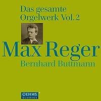 Reger: Organ Works Vol. 2 by Bernhard Buttmann