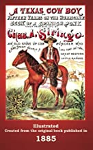 A Texas Cowboy: Or Fifteen Years on the Hurricane Deck of a Spanish Pony