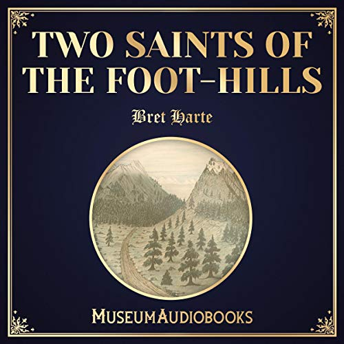 Two Saints of the Foot-hills audiobook cover art