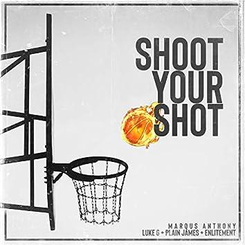 Shoot Your Shot (feat. Luke G, Plain James & Enlitement)
