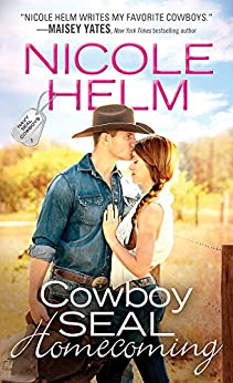 Cowboy SEAL Homecoming (Navy SEAL Cowboys Book 1) by [Nicole Helm]