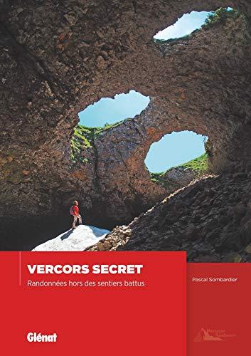 Vercors secret : Randonnées hors des sentiers battus (Montagne Randonnée)