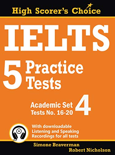 IELTS 5 Practice Tests, Academic Set 4: Tests No. 16-20 (High Scorer's Choice Book 7) (English Edition)