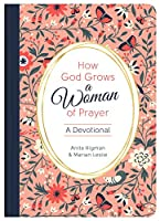 How God Grows a Woman of Prayer: A Devotional