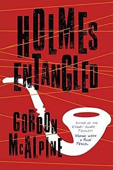 Holmes Entangled by [Gordon McAlpine]