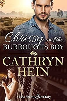 Chrissy and the Burroughs Boy (A Levenham Love Story Book 4) by [Cathryn Hein]