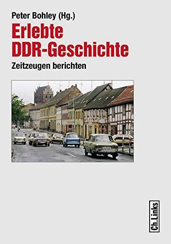 Erlebte DDR-Geschichte: Zeitzeugen berichten