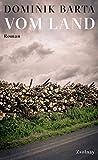 Vom Land: Roman von Barta, Dominik