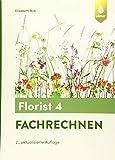 Florist 4. Fachrechnen - Elisabeth Birk