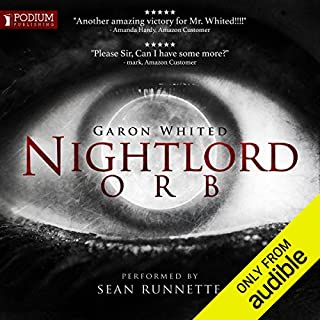 Orb     Nightlord, Book 3              Auteur(s):                                                                                                                                 Garon Whited                               Narrateur(s):                                                                                                                                 Sean Runnette                      Durée: 36 h et 51 min     14 évaluations     Au global 4,4