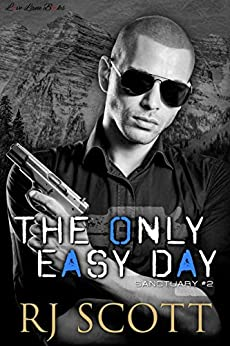 The Only Easy Day (Sanctuary Book 2) by [RJ Scott]