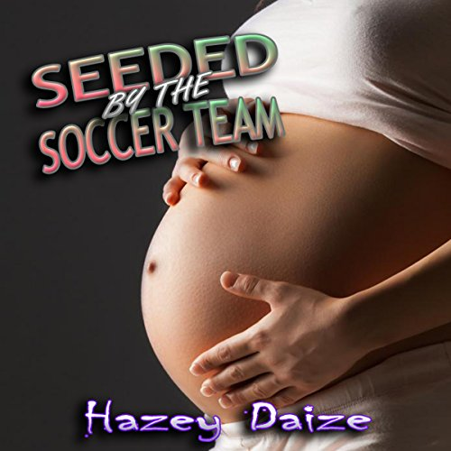 Seeded by the Soccer Team audiobook cover art
