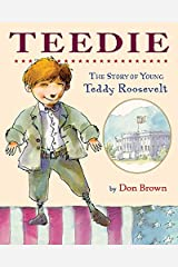 Teedie: The Story of Young Teddy Roosevelt Paperback