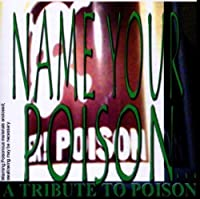 Name Your Poison: Tribute to Poison by Name Your Poison (2001-06-12)