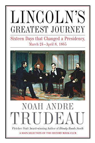 Price comparison product image Lincolns Greatest Journey: Sixteen Days that Changed a Presidency,  March 24 April 8