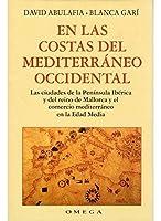 En las costas del Mediterráneo occidental : las ciudades de la Península Ibérica y del reino de Mallorca y el comercio mediterráneo en la edad media