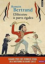 L'Histoire à parts égales. Récits d'une rencontre, Orient-Occident (XVIe-XVIIe siècle) de Romain Bertrand