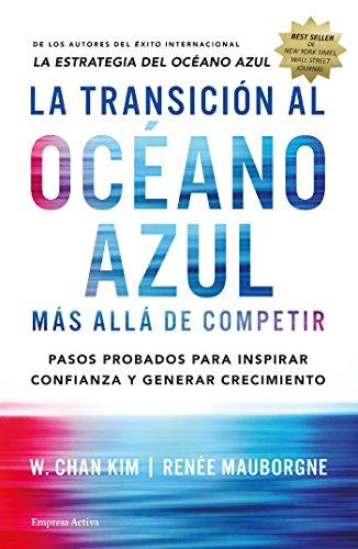 La transición al océano azul: Más allá de competir (Gestión del conocimiento) (Spanish Edition)