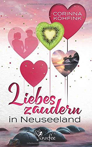 Liebeszaudern in Neuseeland: Ein Liebesroman mit Herz, Humor und Tiefgang