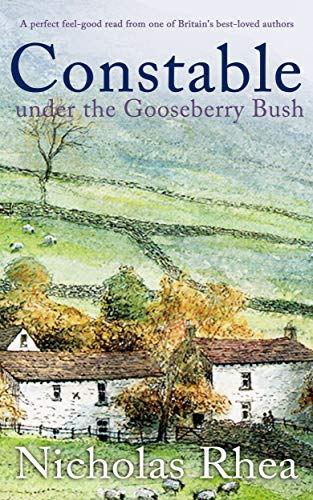 CONSTABLE UNDER THE GOOSEBERRY BUSH a perfect feel-good read from one of Britain's best-loved authors (Constable Nick Mystery Book 21) (English Edition)