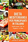 Dieta Mediterranea Per Principianti In Italiano/ Mediterranean Diet for Beginners In Italian