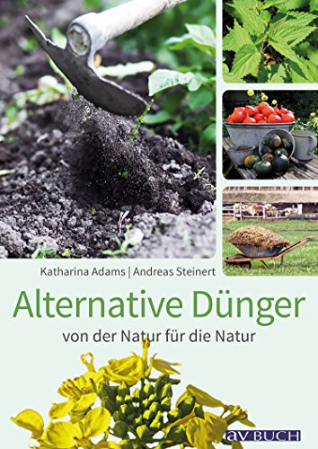 Alternative Dünger: von der Natur für die Natur (Garten)