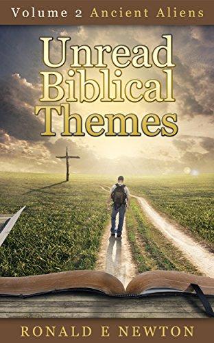Unread Biblical Themes: Volume 2 Ancient Aliens (English Edition)