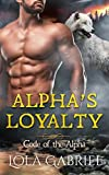 Alpha's Loyalty (Code of the Alpha Book 2)