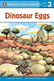 Dinosaur Eggs (Penguin Young Readers, Level 3)