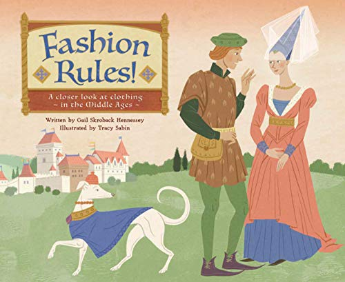 Fashion Rules!: A Closer Look at Clothing in the Middle Ages