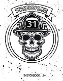 Firefighter Sketchbook: Graffiti Firefighter Skull (8,5 x 11 inch) Skeleton Illustration Sketchbook - 90 Blank Pages Blank Notebook Journal - Perfect ... Gift for Firefighter, Boy, Man, Hero