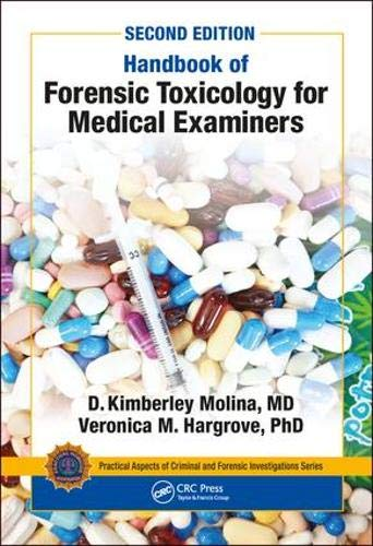 Compare Textbook Prices for Handbook of Forensic Toxicology for Medical Examiners Practical Aspects of Criminal and Forensic Investigations 2 Edition ISBN 9780815365440 by Molina  M.D., D. K.,Hargrove, Veronica