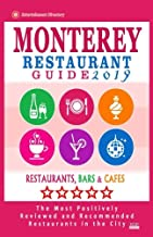 Monterey Restaurant Guide 2019: Best Rated Restaurants in Monterey, California - 400 Restaurants, Bars and Cafés recommended for Visitors, 2019