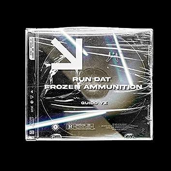 Run Dat/Frozen Ammunition