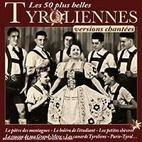 Les 50 Plus Belles Chansons Tyrolie