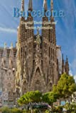 Barcelona Essential Tourist Guide and Tourism Information [Idioma Inglés]