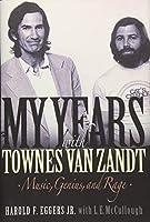 My Years With Townes Van Zandt: Music, Genius, and Rage