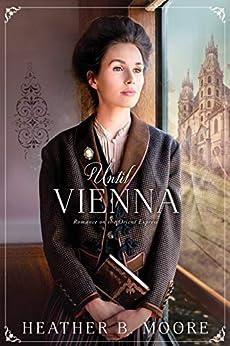 Until Vienna by [Heather B. Moore]