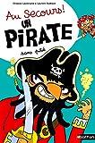 Au secours, un pirate sans pitié ! - Dès 4 ans