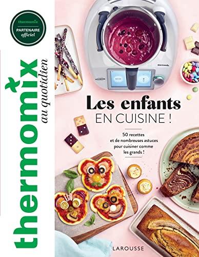 Thermomix : Les enfants en cuisine !: 50 recettes et de nombreuses astuces pour cuisiner comme les...