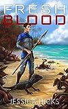 Fresh Blood (Survival World Book 1)