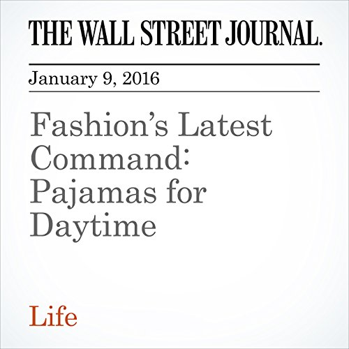 Fashion's Latest Command: Pajamas for Daytime audiobook cover art