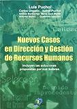Nuevos casos en dirección y gestión de recursos humanos: Incluye las soluciones propuestas por los autores