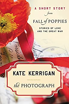 The Photograph: A Short Story from Fall of Poppies: Stories of Love and the Great War by [Kate Kerrigan]